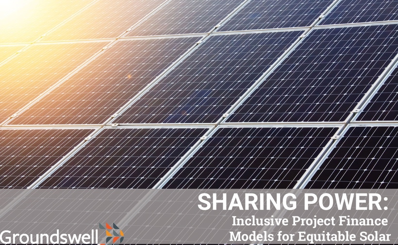 SHARING POWER: INCLUSIVE PROJECT FINANCE MODELS FOR EQUITABLE SOLAR