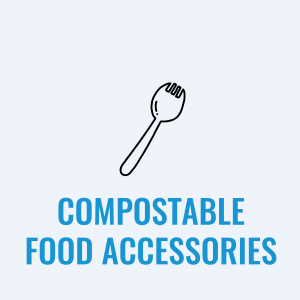 Compostable Food Accessories